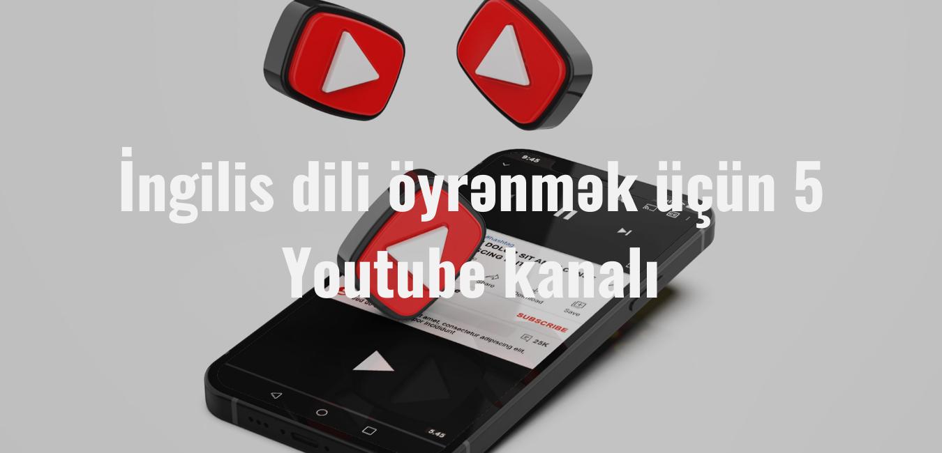 İngilis dili öyrənmək üçün 5 Youtube kanalı